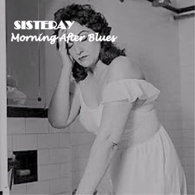 Sisteray 'Morning After Blues' CD