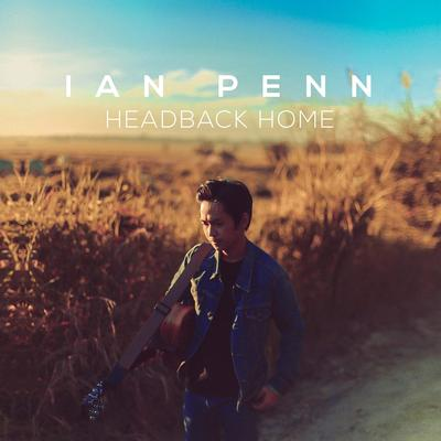 Headback Home - Ian Penn (Single)