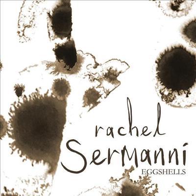 Rachel Sermanni Eggshells CD/Vinyl Single