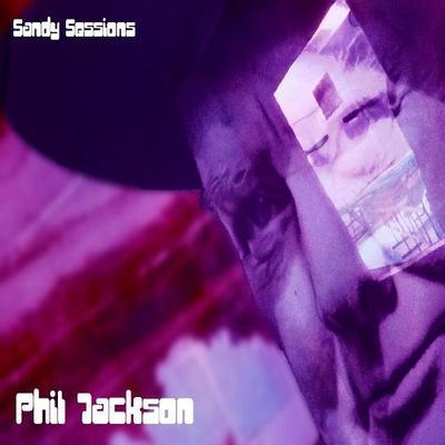 Phil Jackson - The Sandy Sessions (CD Album + bonus tracks)